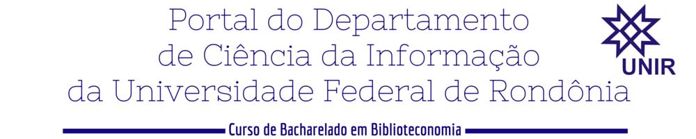 PORTAL DO DEPARTAMENTO DE CIÊNCIA DA INFORMAÇÃO – UNIR